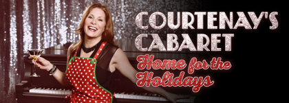Courtenay's Cabaret: Home for the Holidays