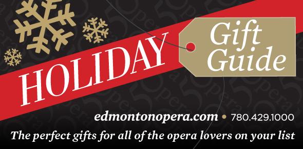 Edmonton Opera gift guide