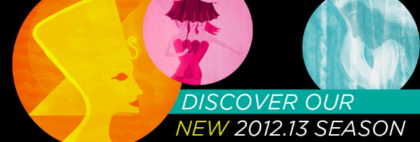 Discvoer our new 2012.13 season!