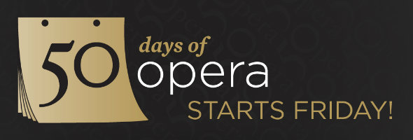 50 Days of Opera starts Friday