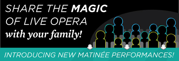 Share the magic of live opera with your family!