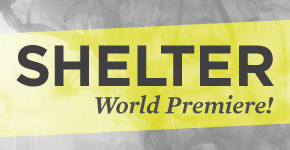 World premiere of Shelter