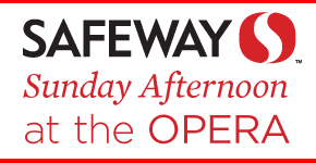 Safeway Sunday Afternoon at the Opera