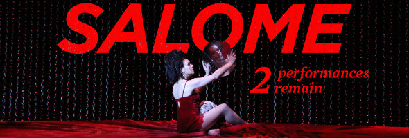 Salome — two performances remain!