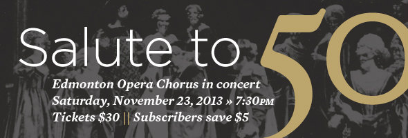 Salute to 50: Edmonton Opera Chorus in concert