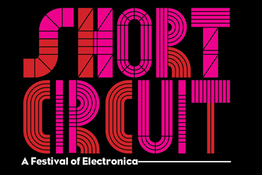 Short Circuit - A Festival of Electronica.