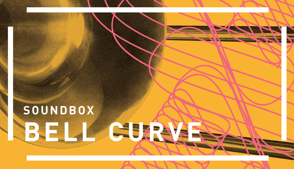 SOUNDBOX: BELL CURVE