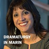 DRAMATURGY IN MARIN