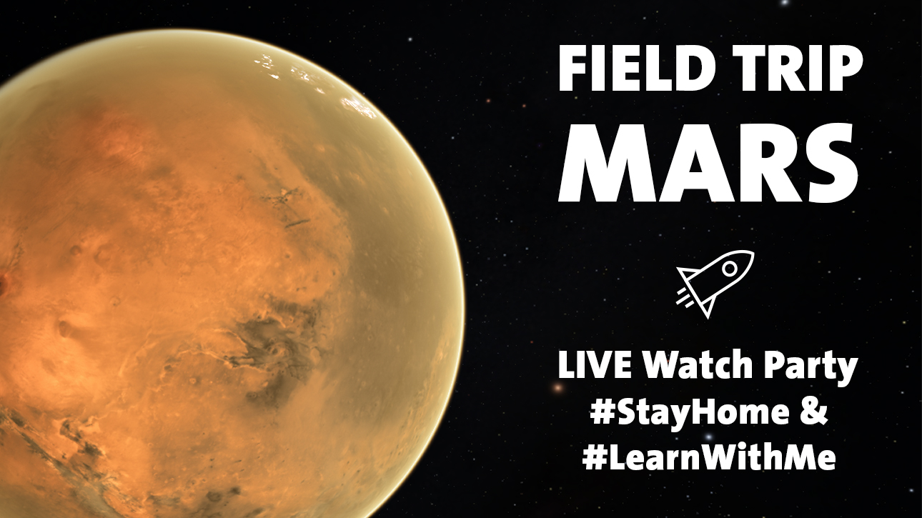 Field Trip Mars - LIVE Watch Party - #StayHome & #LearnWithMe