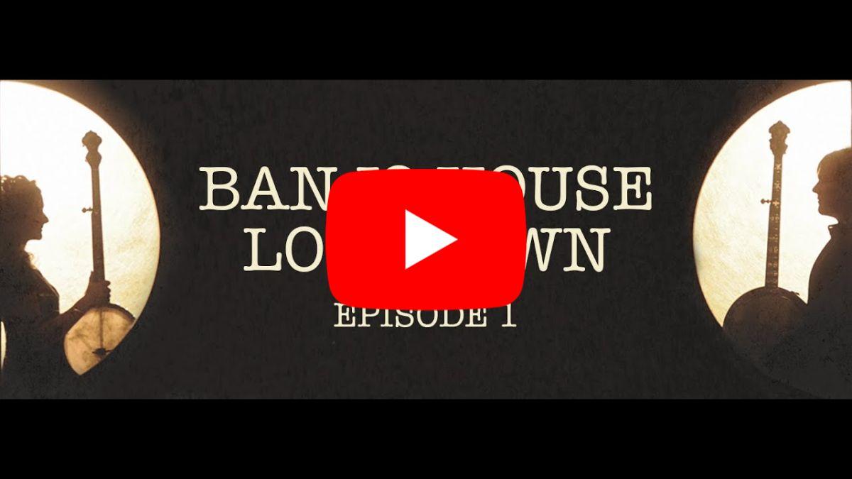 Béla Fleck & Abigail Washburn Present Banjo House Lockdown E1