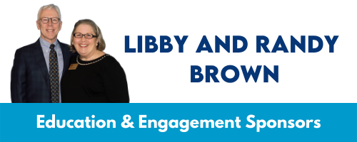 Libby and Randy Brown Education & Engagement Sponsors