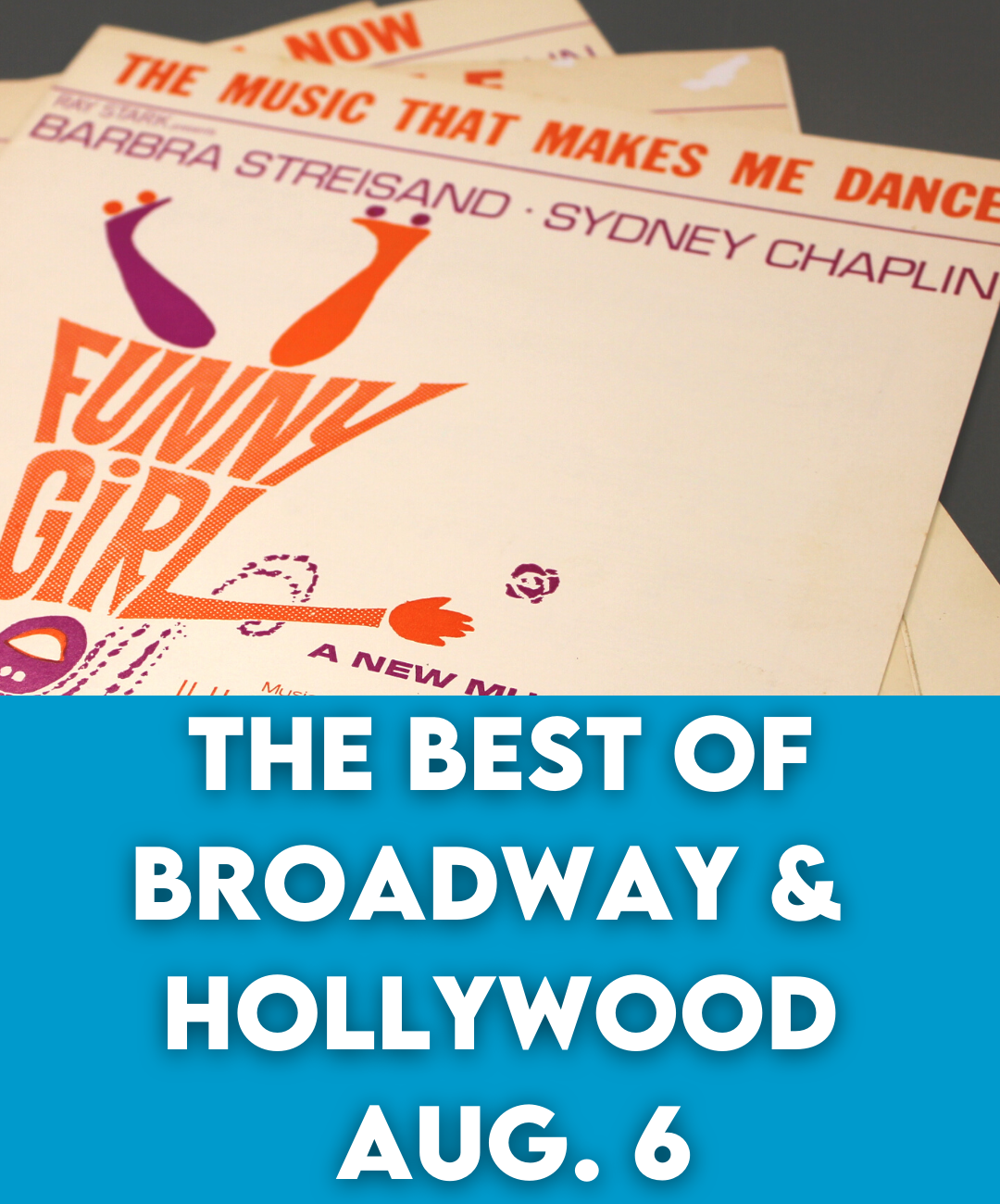 The Best of Broadway and Hollywood Aug. 6