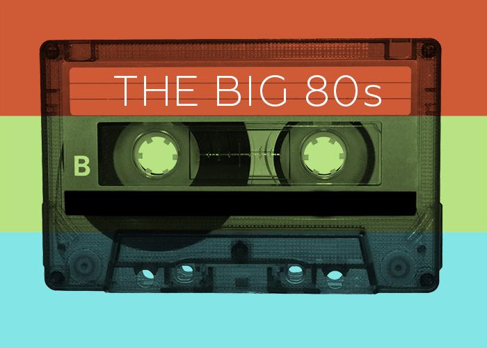 The Big 80s