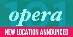 Opera 101 location announced