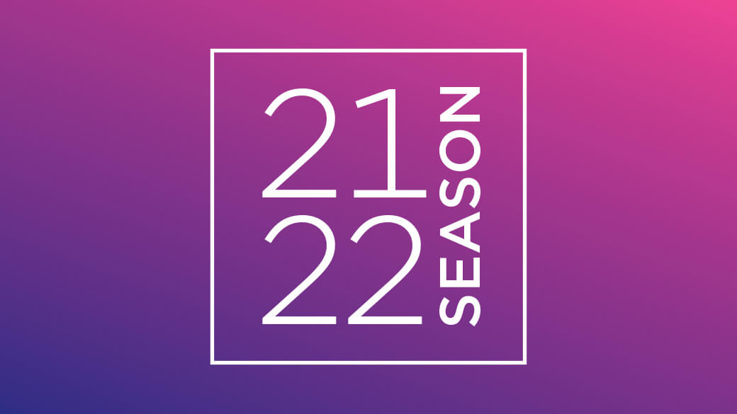 """An ombre graphic fading from purple to pink. In the center, a white, square outline contains the text """"21‒22 Season."""""""
