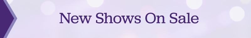 Header: New Shows On Sale This Week