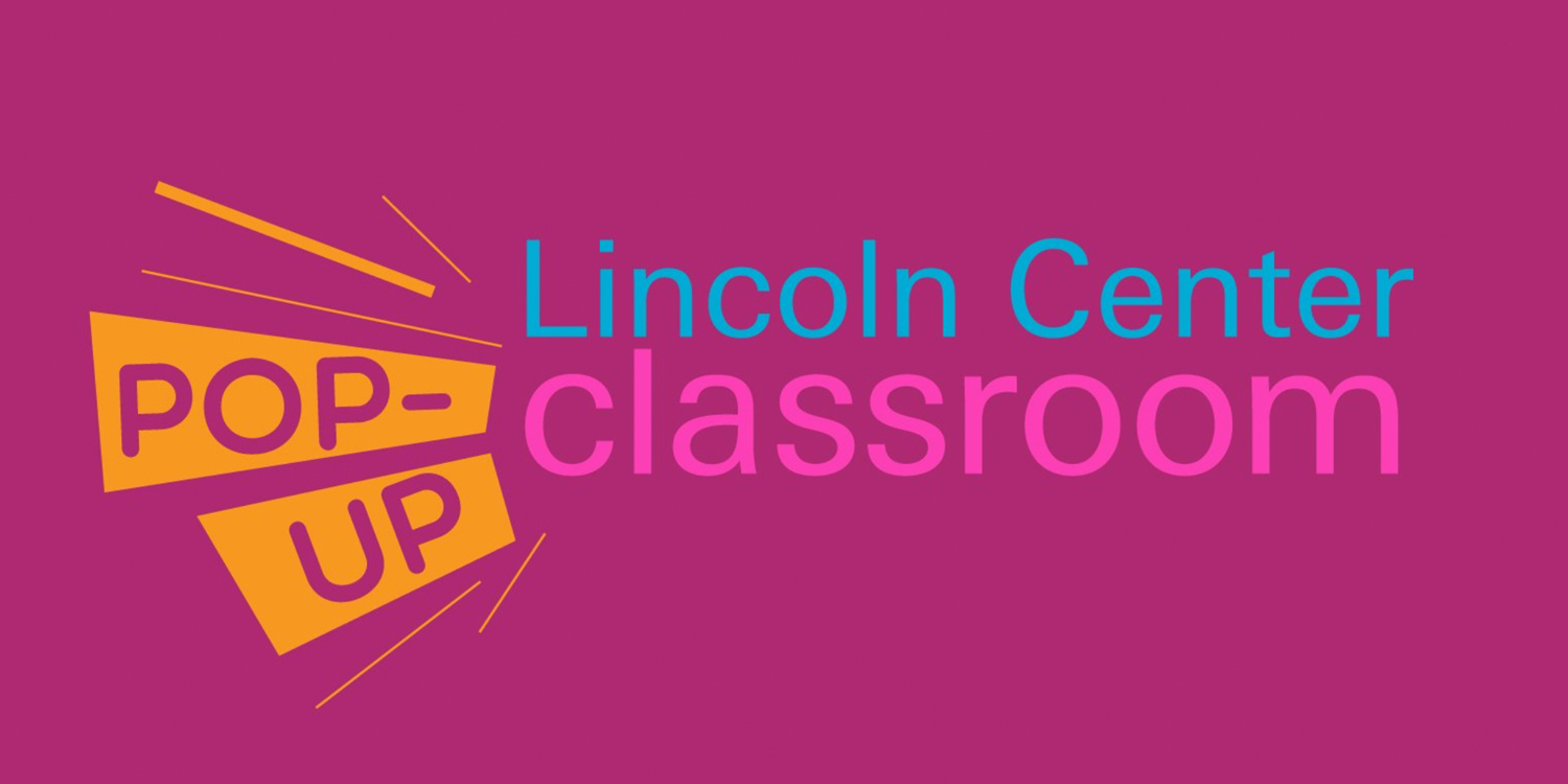 Lincoln Center Pop Up Classroom