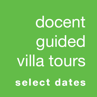 Docent-Guided Villa Tours (select dates)