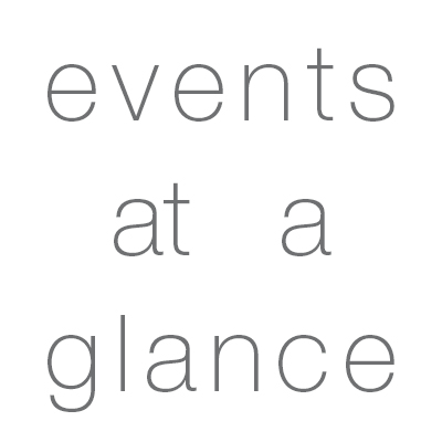 EVENTS AT A GLANCE
