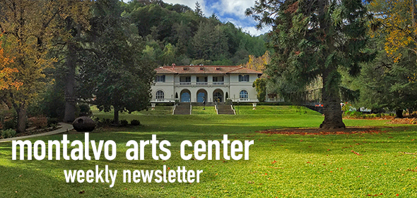 Montalvo Arts Center Weekly Newsletter