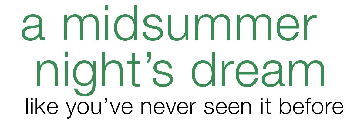 A Midsummer Night's Dream like you've never seen it before