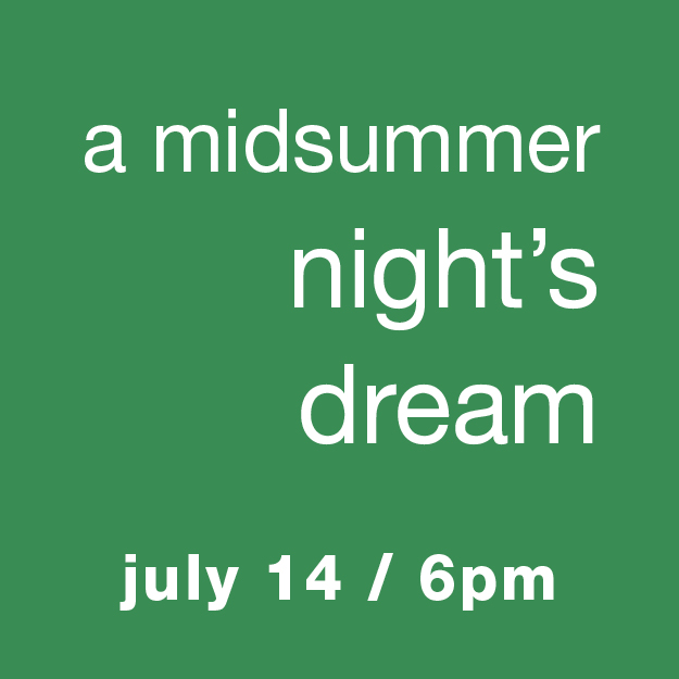 A Midsummer Night's Dream - July 14, 6pm