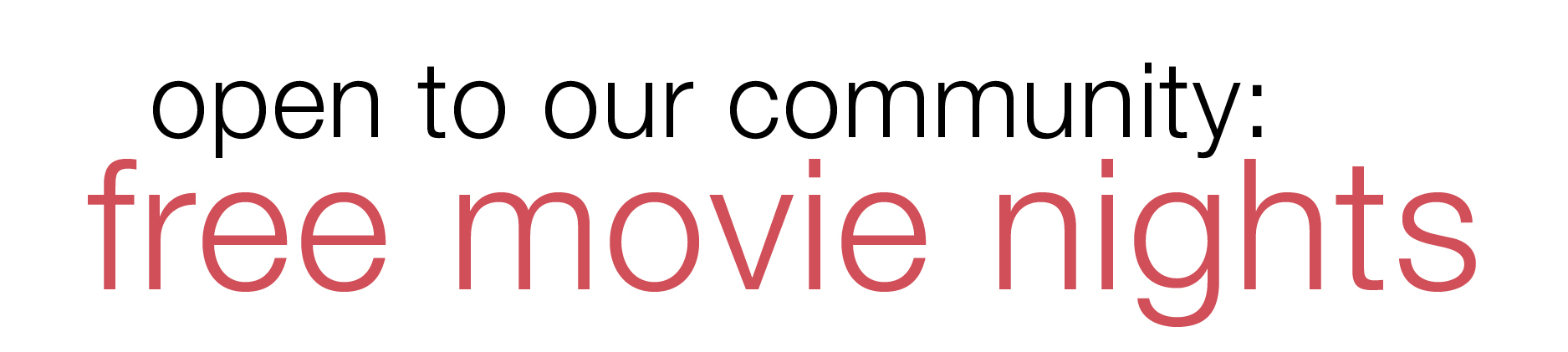 Open to our community: Free movie nights