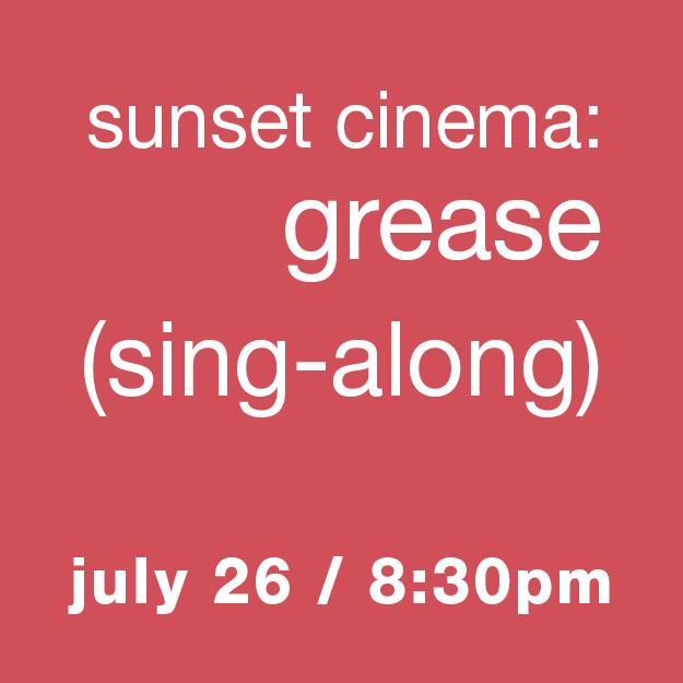 Sunset Cinema: Grease (sing-along) - Friday, July 26, 8:30pm