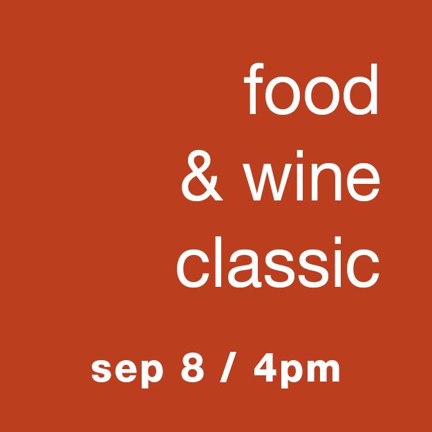 Food & Wine Classic - Sep 8 / 4pm