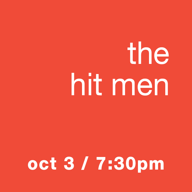 The Hit Men: Oct 3 / 7:30pm