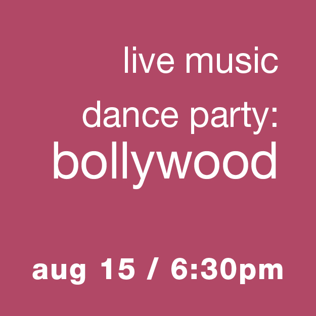 Live Music Dance Party - Bollywood - Aug 15, 6:30pm