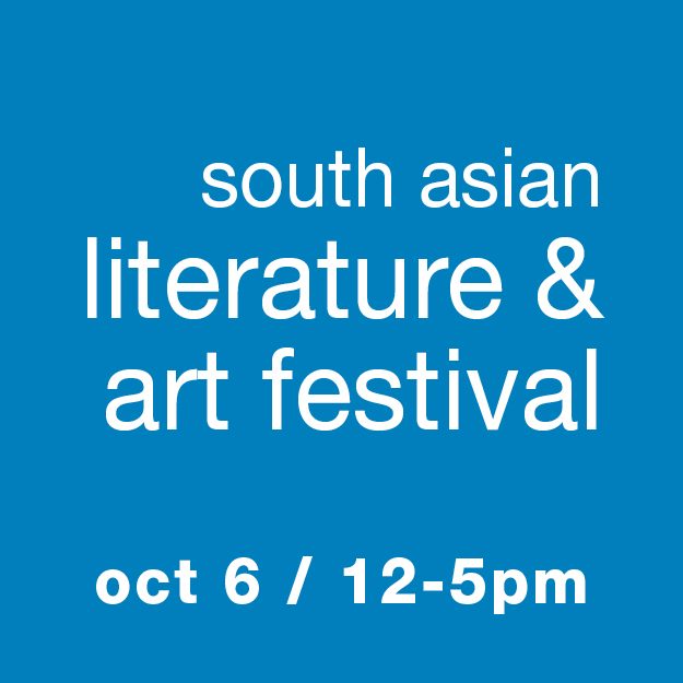 South Asian Literature & Art Festival: Oct 6 / 12-5pm