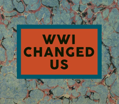 WWI Changed Us