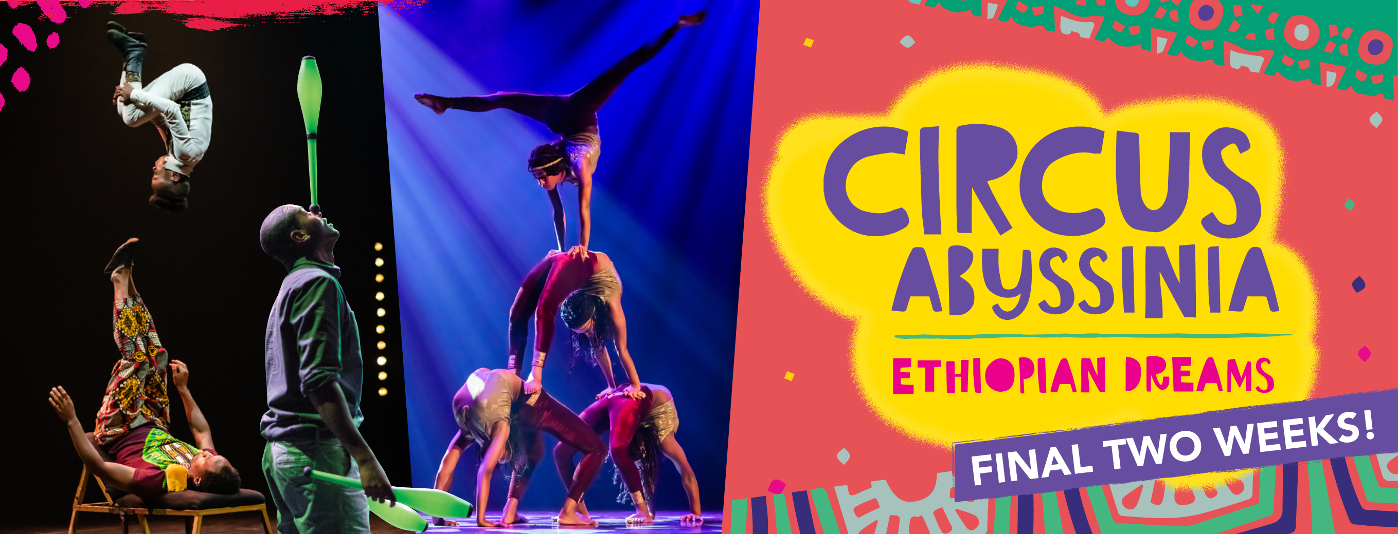 Final Two Weeks! Circus Abyssinia: Ethiopian Dreams