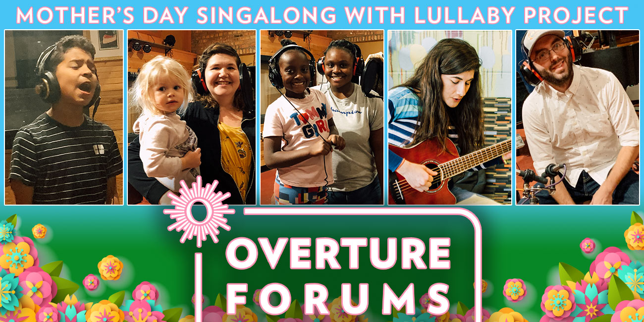 Overture Forums Banner - Mother's Day Singalong with Lullaby Project