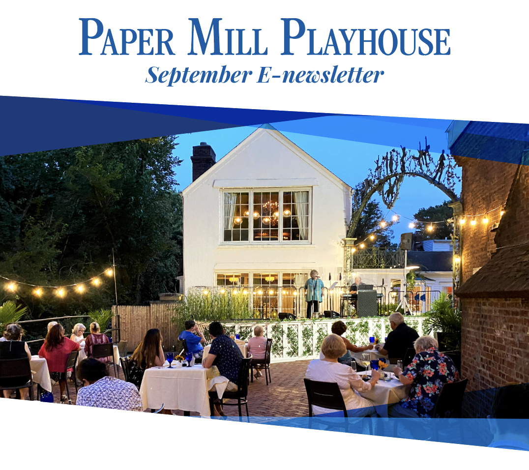 Paper Mill Playhouse Aug Newsletter