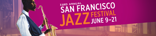 33rd Annual San Francisco Jazz Festival