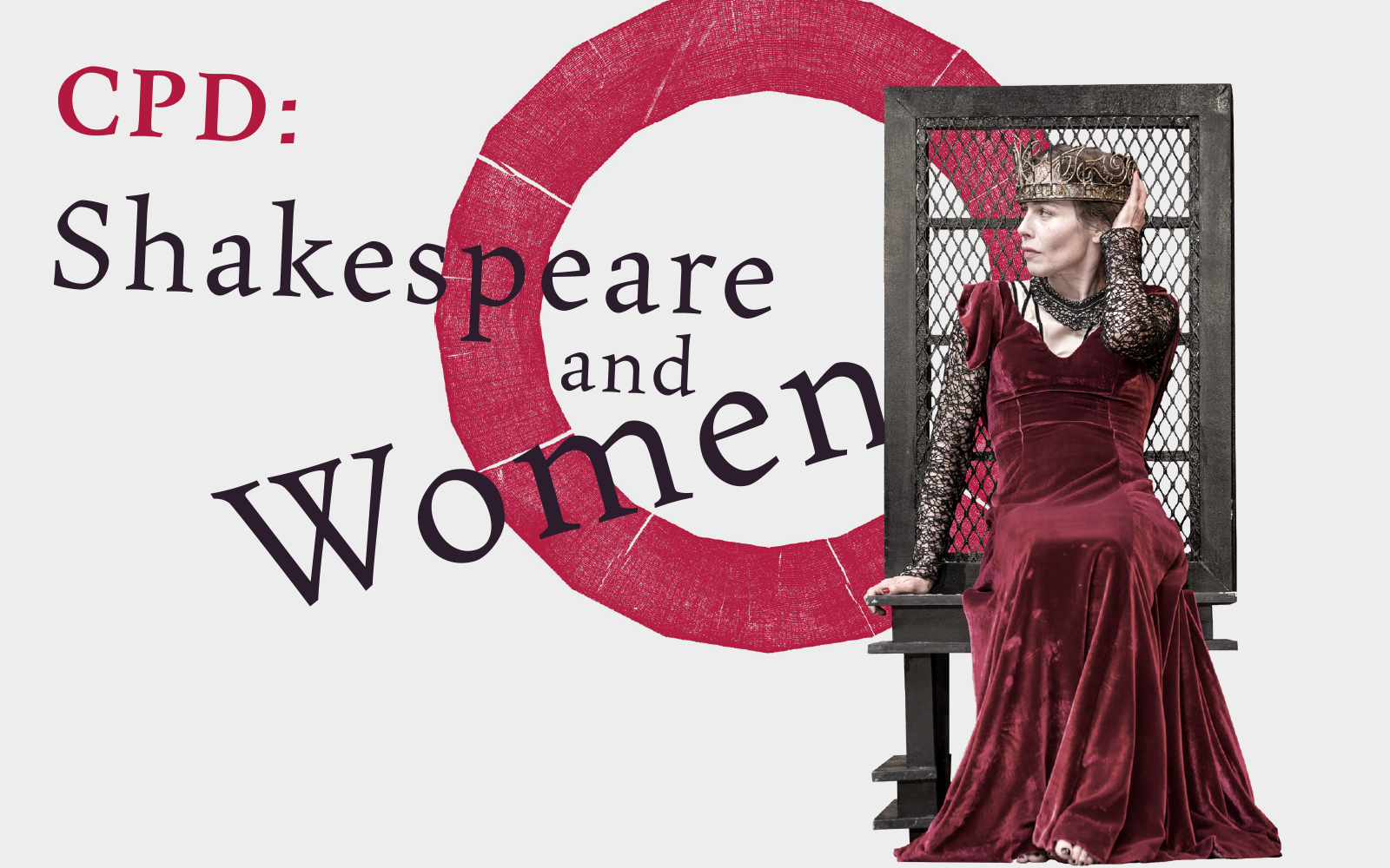[IMAGE] An image of Lady Macbeth sat on a chair next to the words CPD: SHAKESPEARE AND WOMEN