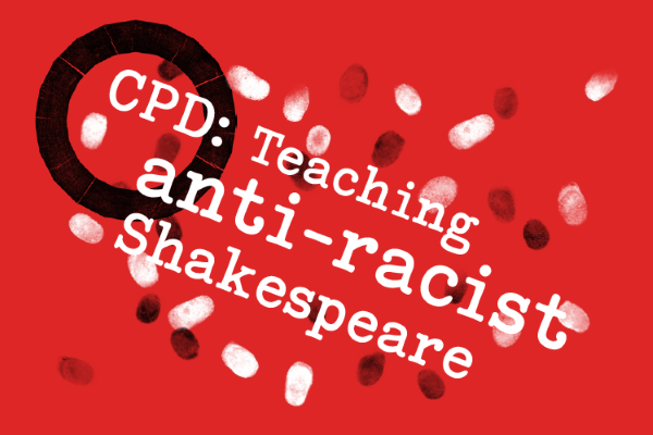 [IMAGE] The words 'Teaching anti-racist Shakespeare' sit on a red background with black and white fingerprints across it.