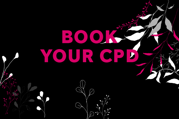 [IMAGE] The words 'Book your CPD' appear on a black background with designed flowers and leaves surrounding them.