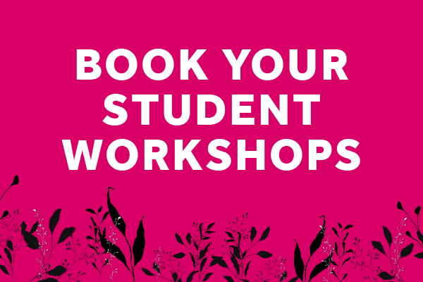 [IMAGE] The words 'Book your student workshops' appear on a pink background with designed flowers and leaves surrounding them.