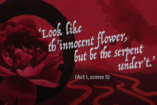 [IMAGE] A red and black image of a rose over which the text 'Look like th'innocent flower, but be the serpent under't.' appears.