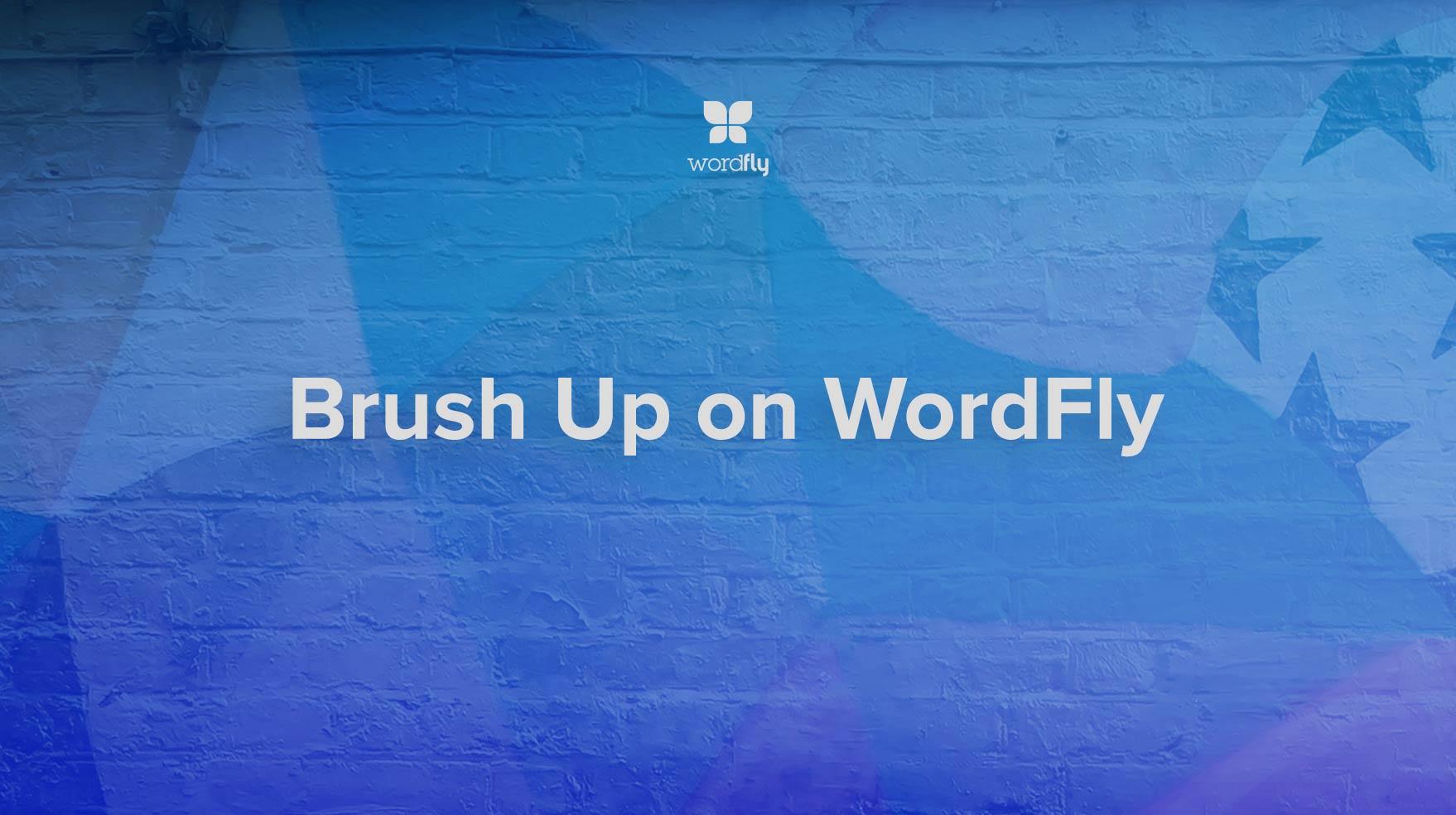 Brush up on WordFly