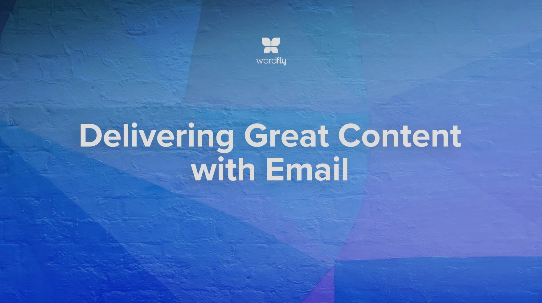 Delivering Great Content with Email