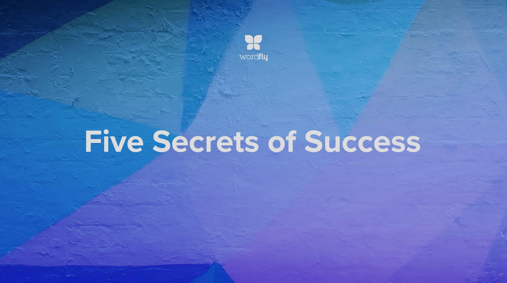 Five Secrets of Success