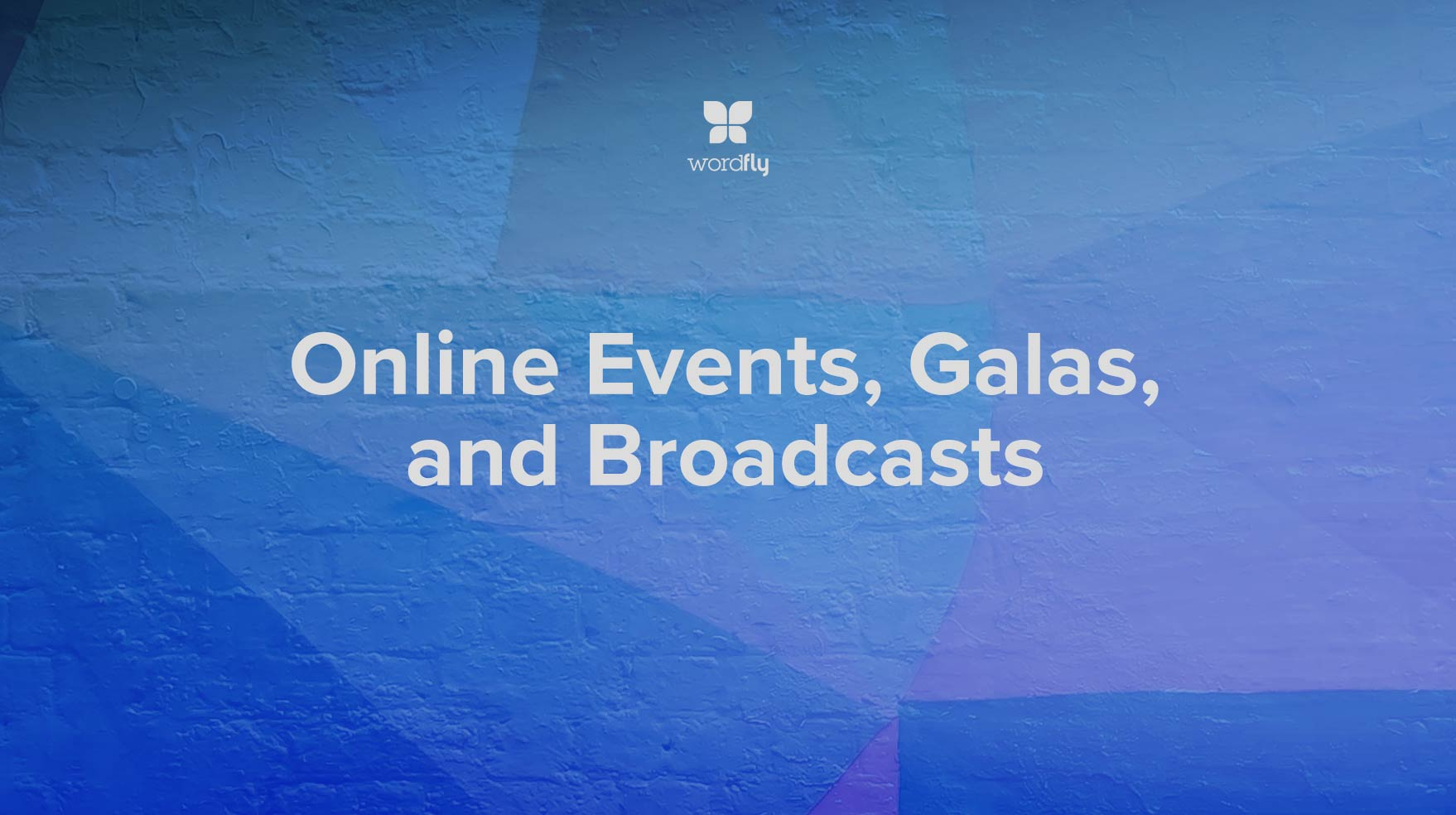 Online Events, Galas, and Broadcasts