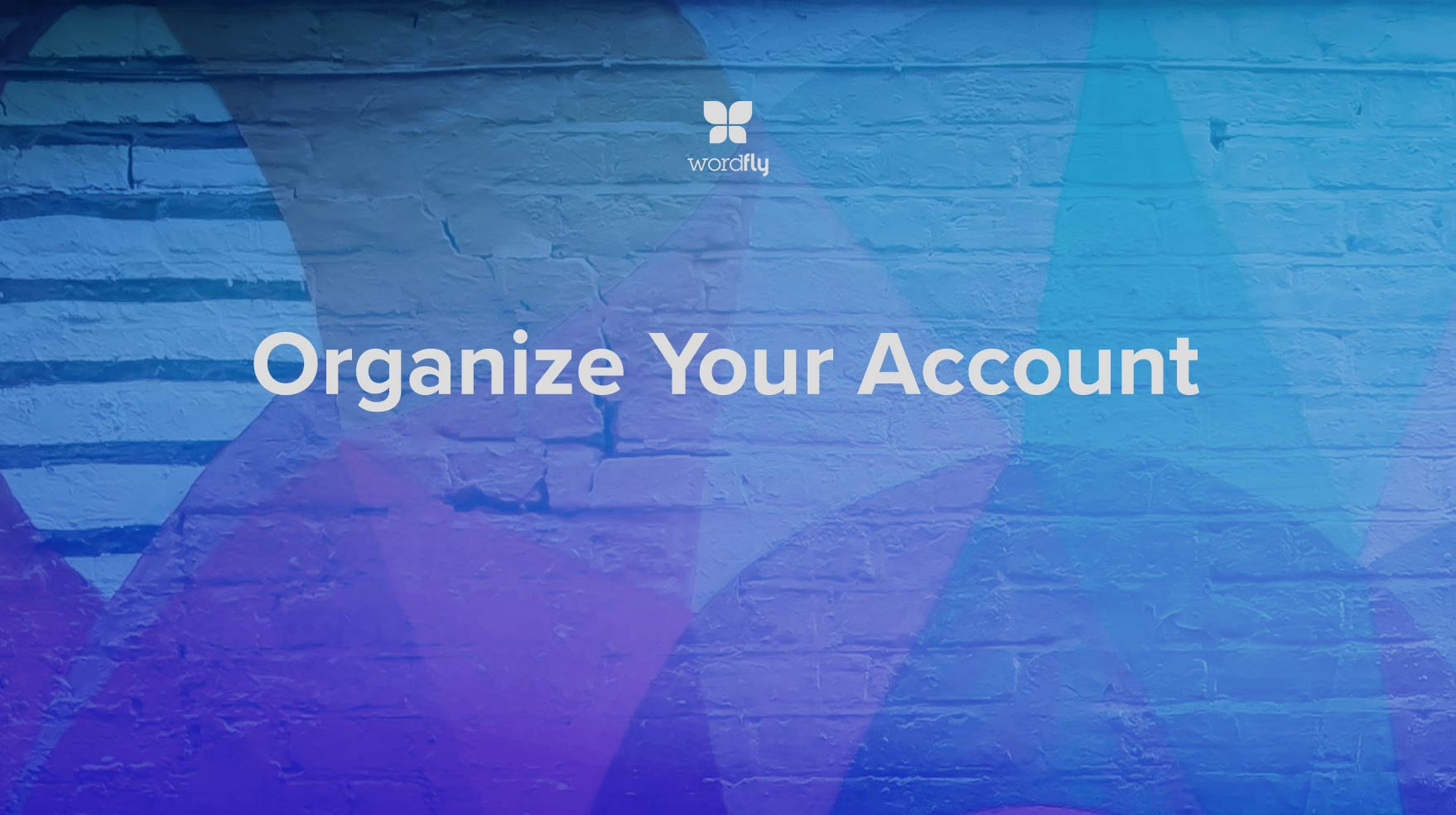 Organize Your Account