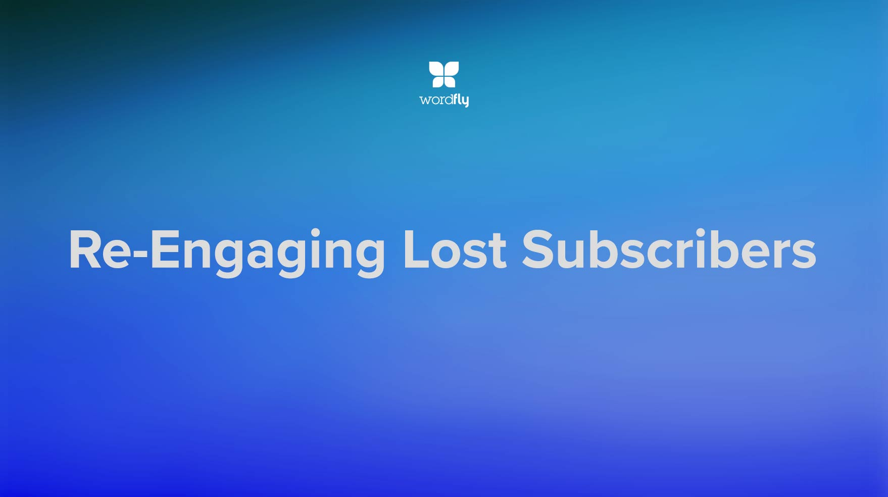 """Re-Engaging """"Lost"""" Subscribers"""