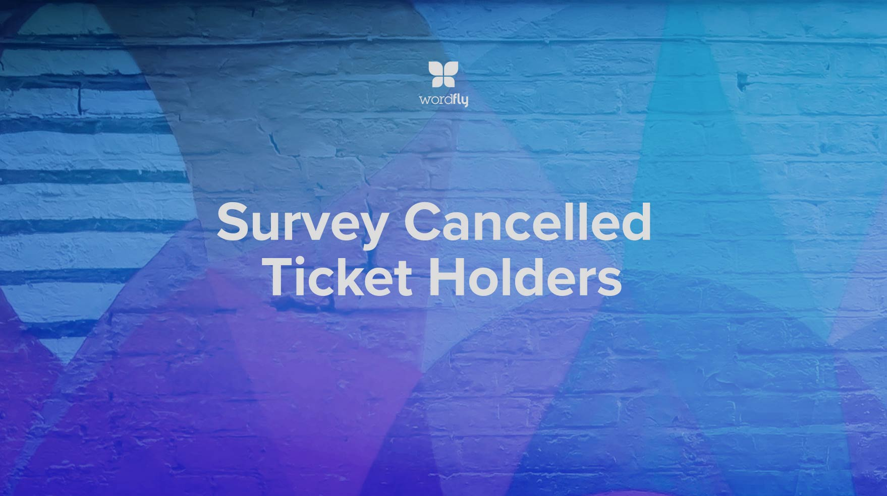 Survey Cancelled Ticket Holders