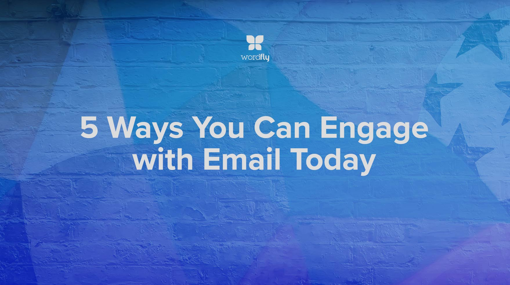 5 Ways You Can Engage with Email Today